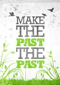 Make_the_past_the_past__by_VerseJus